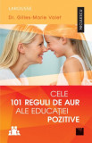 Gilles-Marie Valet - Cele 100 reguli de aur ale educației pozitive