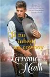Sa nu iubesti un cowboy - Lorraine Heath