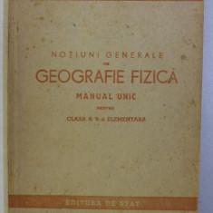 NOTIUNI GENERALE DE GEOGRAFIE FIZICA , MANUAL UNIC PENTRU CLASA a - V - a ELEMENTARA, 1949