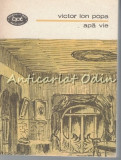 Cumpara ieftin Apa Vie. Teatru II - Victor Ion Popa