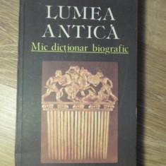 LUMEA ANTICA MIC DICTIONAR BIOGRAFIC - HORIA C. MATEI