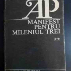 Manifest Pentru Mileniul Trei Vol.2 - Adrian Paunescu ,546928