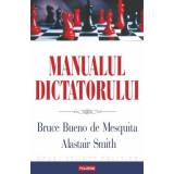 Manualul dictatorului  -  Bueno De Mesquita
