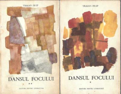 Dansul focului - Traian Filip ( 2 volume ) foto