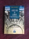 ADEVAR SI LIMBA NATURALA - EMIL IONESCU (CU DEDICATIE PENTRU SORIN VIERU)