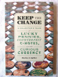 """""""KEEP THE CHANGE. A Collector's Tales"""", Harley J. Spiller, 2015"""
