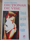 DICTIONAR DE VISE. CHEIA DE AUR SI DE ARGINT A VISELOR-NOEMI BOMHER