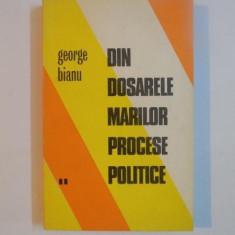 DIN DOSARELE MARILOR PROCESE POLITICE de GEORGE BIANU , 1973