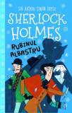 Rubinul albastru. Colectia Sherlock Holmes pentru copii/Arthur Conan Doyle, Stephanie Baudet, Curtea Veche Publishing
