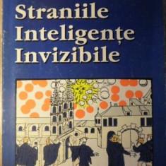STRANIILE INTELIGENTE INVIZIBILE - FLORIN GHIORGHITA