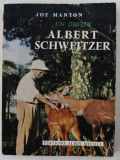 UN DESTIN ALBERT SCHWEITZER par JOE MANTON , 1956
