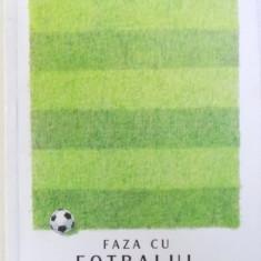 FAZA CU FOTBALUL de SIMON CRITCHLEY, 2018