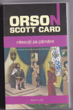 Bnk ant Orson Scott Card - Nascuti pe Pamant ( SF ), Nemira