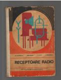C9694 RECEPTOARE RADIO - GR. ANTONESCU, BARBU, CIULIN, MANUAL LICEE INDUSTRIALE