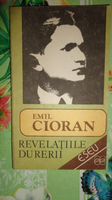 Revelatiile durerii - Cioran