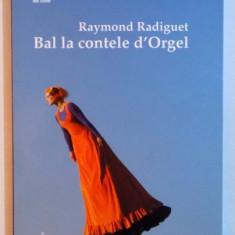BAL LA CONTELE D'ORGEL de RAYMOND RADIGUET , 2007