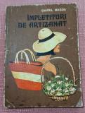 Impletituri de artizanat. Editura Tehnica, 1975 - Gavril Magda