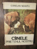 Câinele, prietenul nostru: ABC canin - Coriolan Neamțu