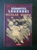 Lucian Ionescu - Zambetul Legendei * Nicolae Manea