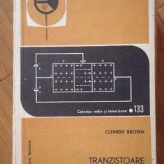 Tranzistoare. Intrebari Si Raspunsuri - Clement Brown ,301755