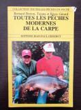 TOUTES LES PECHES MODERNES DE LA CARPE (Carte in limba franceza pescuit crap)