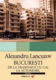 București. De la tramvaiul cu cai la automobil