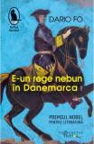 E-un rege nebun in Danemarca, Dario Fo