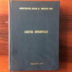 Caietul dirigintelui inspectoratul scolar al judetului timis sinersig 1973 RSR, Alta editura
