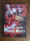 Viata dupa pragul mortii - Eugen Celan / R3P2S, Alta editura