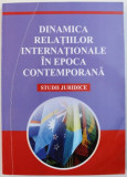 DINAMICA RELATIILOR INTERNATIONALE IN EPOCA CONEMPORANA de VIOREL MARCU si NICOLETA DIACONU, 2006