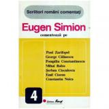 Eugen Simion comenteaza pe . Paul Zarifopol, G. Calinescu, P. Constantinescu, M. Ralea, Ș. Cioculescu, Emil Cioran, C. Noica
