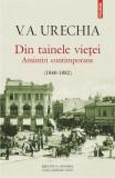 Din tainele vietei. Amintiri contimporane 1840-1882   V.A. Urechia, Polirom