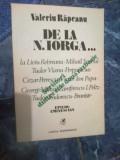 I De la N.IORGA...- Valeriu RAPEANU