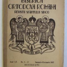 BISERICA ORTODOXA ROMANA - REVISTA SF. SINOD , ANUL LV , NR. 1 - 2 , IANUARIE - FEBRUARIE , 1937