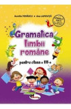 Gramatica limbii romane - Clasa 3 - Aurelia Fierascu, Ana Lapovita, Limba Romana