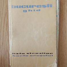 BUCURESTI GHID- LISTA STRAZILOR, HARTA ORASULUI, editie veche