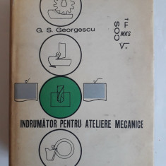 Indrumator pentru ateliere mecanice - G. S. Georgescu / R7P2F