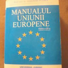 Augustin  Fuerea- MANUALUL UNIUNII EUROPENE /editia a 3-a, revazuta si adaugita