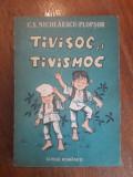 Tivisoc si Tivismoc - C. S. Nicolaescu Plopsor / R4P2F, Alta editura