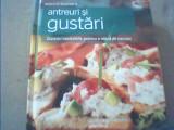 ANTREURI SI GUSTARI / col. ' Delicii in bucatarie ' {Biblioteca Adevarul}/ 2011