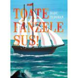 Toate Panzele Sus - Radu Tudoran