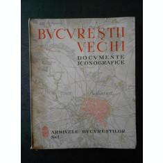 ADRIAN C. CORBU - BUCURESTII VECHI. DOCUMENTE ICONOGRAFICE (1936)