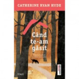 Cand te-am gasit - Catherine Ryan Hyde, Trei