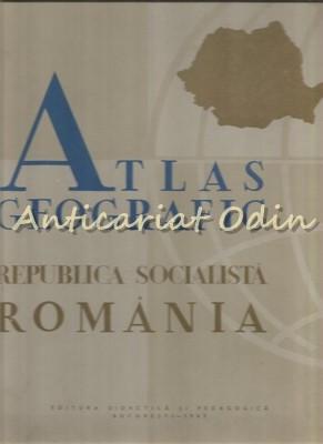 Atlas Geografic Republica Socialista Romania - Tufescu Victor foto