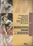 Sexualitatea Umana Si Sanatatea - Constantin Parvu, Isabela Ene