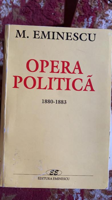 OPERA POLITICA de MIHAI EMINESCU , VOL.2