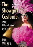 The Showgirl Costume: An Illustrated History
