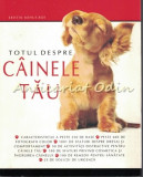 Totul Despre Cainele Tau - Kristin Mehus-Roe