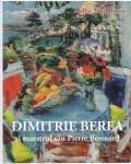 Cumpara ieftin Dimitrie Berea si maestrul sau Pierre Bonnard