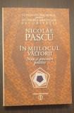 IN MIJLOCUL VALTORII - NOTE SI AMINTIRI POLITICE - CNSAS - NICOLAE PASCU